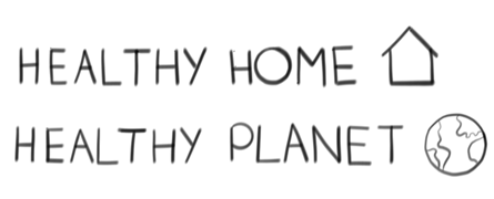 Healthy Home Healthy Planet